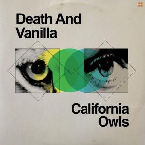 Death And Vanilla 'California Owls'