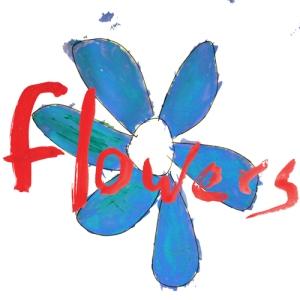 Flowers-DWYWTIWYSD