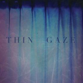 Thin Gaze