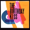 the birthday kiss