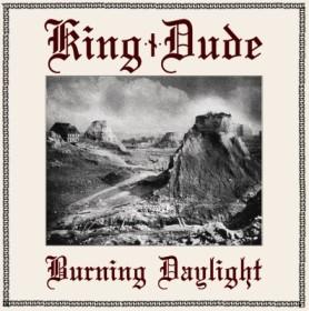 king dude burning daylight cd