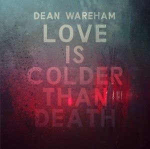 dean wareham love is colder than death