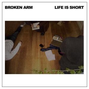 broken arm life is short lp