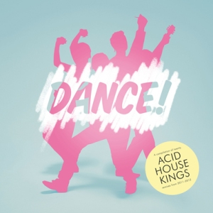acid house kings dance!