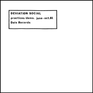 deviation social practices : demo. june-oct. 81
