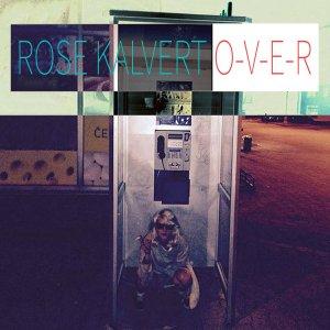 Rose Kalvert O-V-E-R
