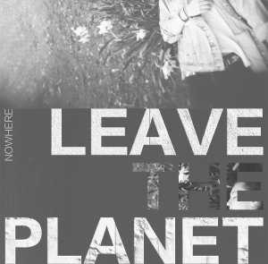 leave the planet nowhere