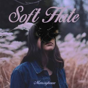 memoryhouse soft hate