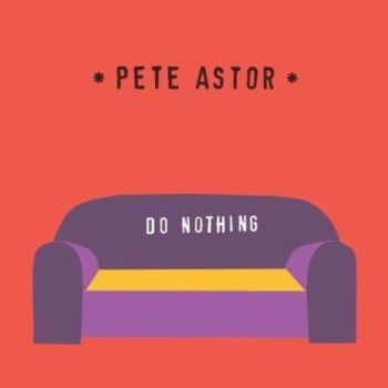 pete-astor-do-nothing